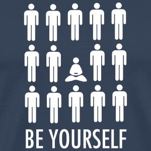 Be Yourself (Meditation) T-skjorter - Premium T-skjorte for menn