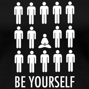 Be Yourself (Meditation) Camisetas - Camiseta premium mujer