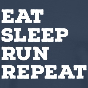 Eat, Sleep, Run, Repeat Magliette - Maglietta Premium da uomo