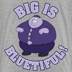 Family Guy Peter Griffin Big is Bluetiful! Teenage - Teenage Premium T-Shirt