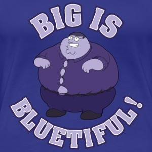 Family Guy Peter Griffin Big is Bluetiful! Women T - Camiseta premium mujer