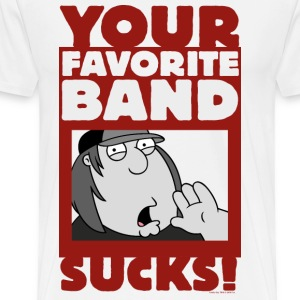 Family Guy Chris Griffin Your Favorite Band Sucks! - Men's Premium T-Shirt
