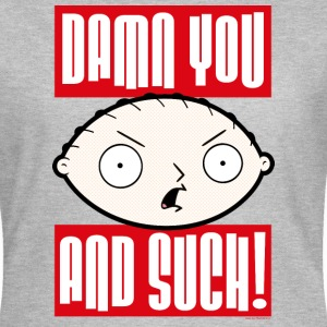 Family Guy Stewie Griffin Damn You And Such! Women - Women's T-Shirt