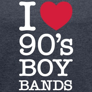 I Love 90's Boy Bands T-Shirts - Frauen T-Shirt mit gerollten Ärmeln