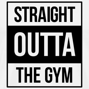 straight outta the gym T-shirts - Mannen Premium T-shirt