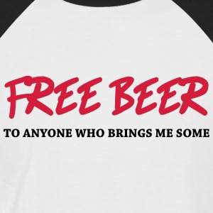 Free Beer - to anyone who brings me some T-Shirts - Männer Baseball-T-Shirt