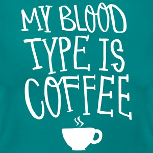 My Blood Type Is Coffee T-shirts - Vrouwen T-shirt