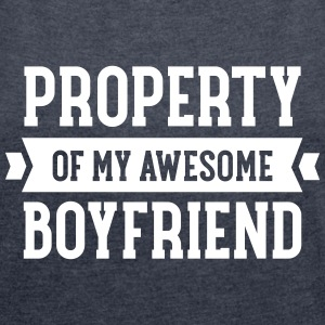 Property Of My Awesome Boyfriend T-Shirts - Women's T-shirt with rolled up sleeves