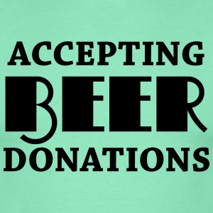 Accepting beer donations T-Shirts - Men's T-Shirt