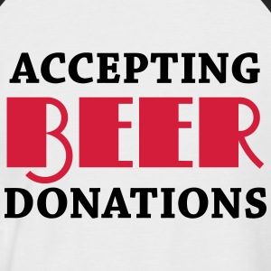 Accepting beer donations T-Shirts - Men's Baseball T-Shirt
