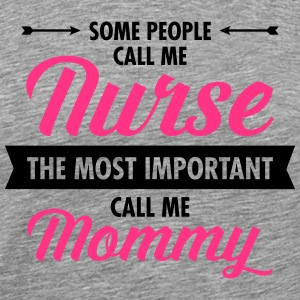 Some People Call Me Nurse... T-shirts - Premium-T-shirt herr