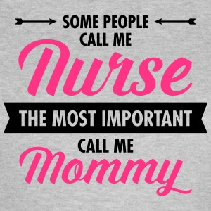Some People Call Me Nurse... T-shirts - Vrouwen T-shirt