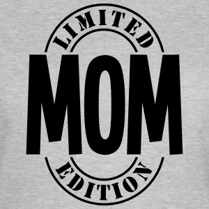 LIMITED EDITION MOM T-SHIRT - Women's T-Shirt