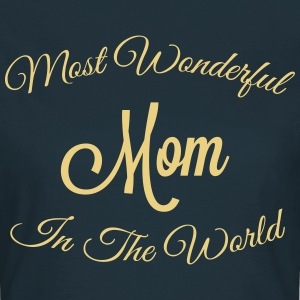 MOST WONDERFUL MOM IN THE WORLD T-SHIRT - Women's T-Shirt