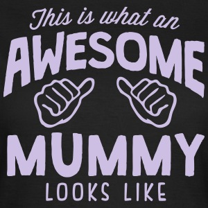 THIS IS WHAT AN AWESOME MUMMY LOOKS LIKE T-SHIRT - Women's T-Shirt