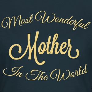 MOST WONDERFUL MOTHER IN THE WORLD T-SHIRT - Women's T-Shirt