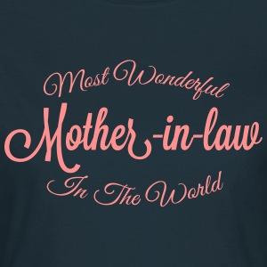MOST WONDERFUL MOTHER-IN-LAW IN THE WORLD - Women's T-Shirt
