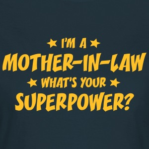 I'M A MOTHER-IN-LAW WHAT'S YOUR SUPERPOWER T-SHIRT - Women's T-Shirt