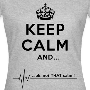 keep calm T-Shirts - Women's T-Shirt