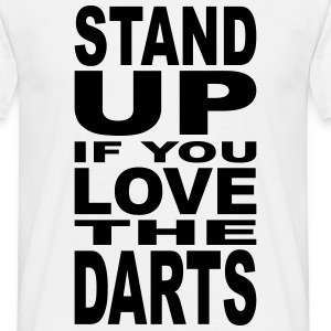 Stand Up If You Love the Darts NL T-shirts - Mannen T-shirt