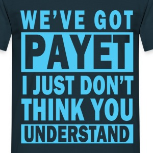 We've Got Payet T-Shirts - Men's T-Shirt