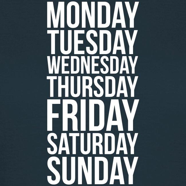 Monday, Tuesday, Wednesday, Thursday, Friday, Saturday and Sunday t-shirt