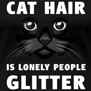 Cat hair is lonely people glitter (white text) T-shirts - Vrouwen Premium T-shirt