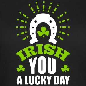 St. Patrick'S Day: IRISH U A LUCKY DAY T-Shirts - Frauen T-Shirt