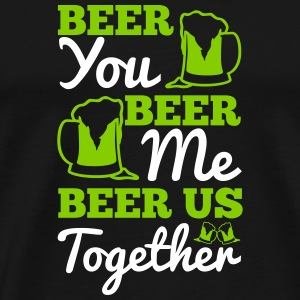 St. Patrick's Day: BEER YOU BEER ME BEER... T-shirts - Mannen Premium T-shirt