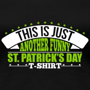 Another funny st'patrick's day t-shirt T-Shirts - Frauen Premium T-Shirt