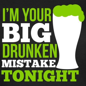 St. Patrick's Day: i'm your big drunken mistake T-shirts - T-shirt dam