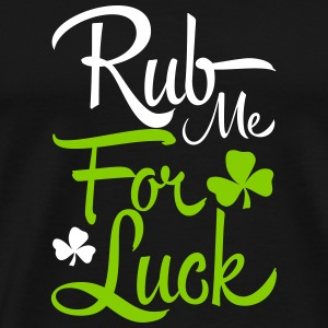 St. Patrick's Day: rub me for luck T-shirts - Premium-T-shirt herr