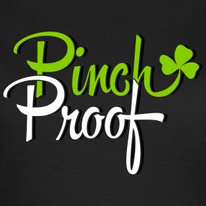 St. Patrick's Day: PINCH PROOF T-Shirts - Frauen T-Shirt