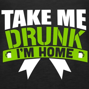 St. Patrick's Day: TAKE ME DRUNK I 'M HOME Tops - Women's Premium Tank Top