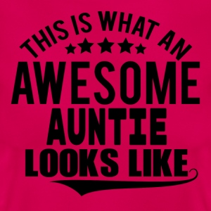 THIS IS WHAT AN AWESOME AUNTIE LOOKS LIKE T-Shirts - Women's T-Shirt