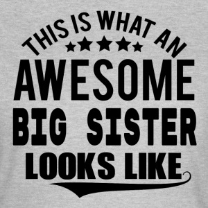 THIS IS WHAT AN AWESOME BIG SISTER LOOKS LIKE T-Shirts - Women's T-Shirt