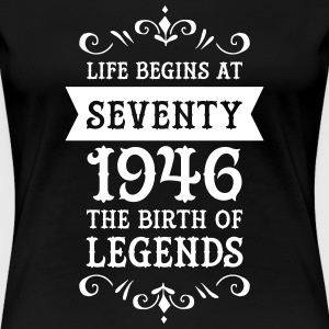 Life Begins At Seventy - 1946 The Birth Of Legends T-shirts - Dame premium T-shirt