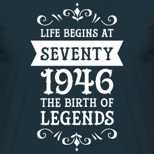 Life Begins At Seventy - 1946 The Birth Of Legends T-Shirts - Männer T-Shirt