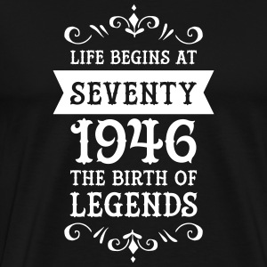 Life Begins At Seventy - 1946 The Birth Of Legends T-Shirts - Men's Premium T-Shirt