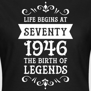 Life Begins At Seventy - 1946 The Birth Of Legends T-shirts - Dame-T-shirt