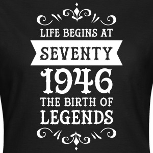 Life Begins At Seventy - 1946 The Birth Of Legends T-skjorter - T-skjorte for kvinner