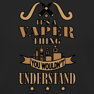 Shirt its a Vaper Thing B Hoodies & Sweatshirts - Unisex Hoodie