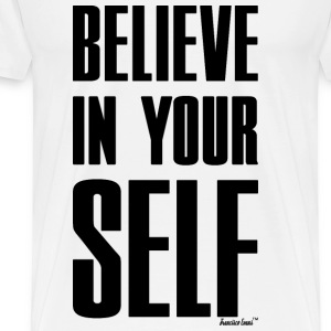 Believe in Yourself, Francisco Evans ™ T-Shirts - Männer Premium T-Shirt