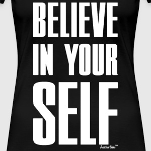 Believe in Yourself, Francisco Evans ™ T-Shirts - Frauen Premium T-Shirt