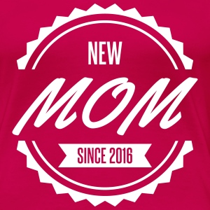 new mom since 2016 T-Shirts - Women's Premium T-Shirt