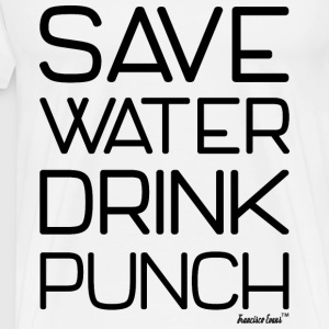 Save Water drink Punch - Francisco Evans ™ T-Shirts - Männer Premium T-Shirt