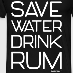 Save Water drink Rum - Francisco Evans ™ T-Shirts - Männer Premium T-Shirt