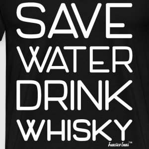 Save Water drink Whisky - Francisco Evans ™ T-Shirts - Männer Premium T-Shirt
