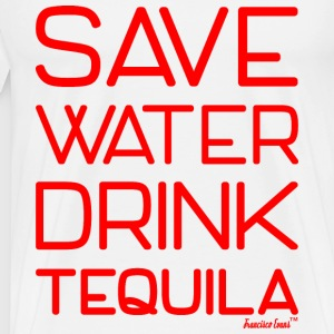 Save Water drink Tequila - Francisco Evans ™ T-Shirts - Männer Premium T-Shirt