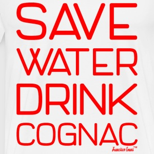 Save Water drink Cognac - Francisco Evans ™ T-Shirts - Männer Premium T-Shirt